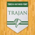 Basketball Trajan Trampoline Retired Fonts