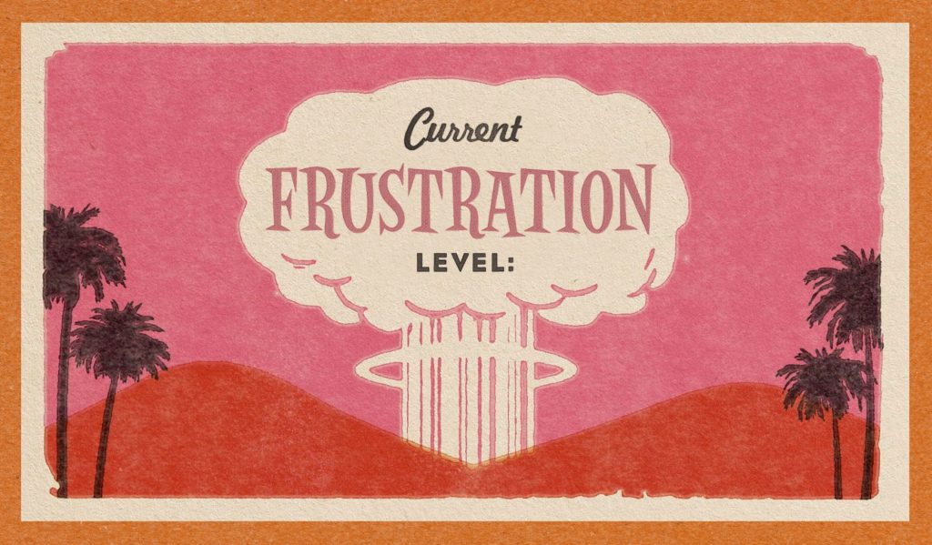 A vintage postcard style image of an atom bomb cloud with the words: Current Frustration Level